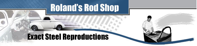 Roland's Rod Shop - For quality exact steel reproductions of '37, '38, '39, '40, '41, '42 Willys body parts.